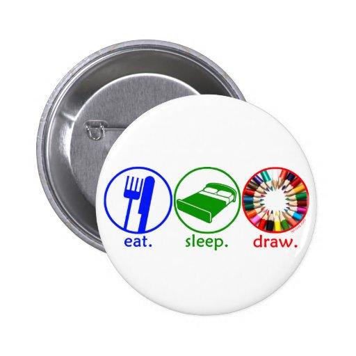 Eat Sleep Draw 6 Cm Round Badge