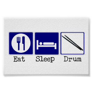 Eat, Sleep, Drum Poster