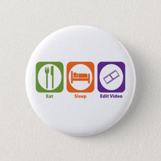 Eat Sleep Edit Video 6 Cm Round Badge