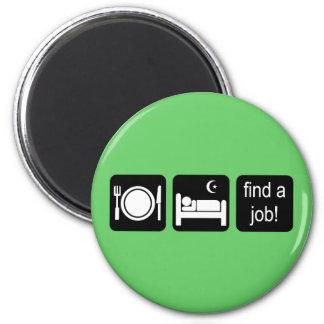 eat sleep find a job 6 cm round magnet
