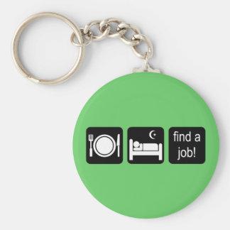 eat sleep find a job key ring