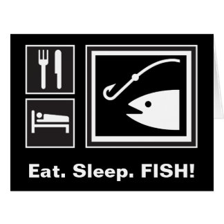 Eat Sleep FISH! Card