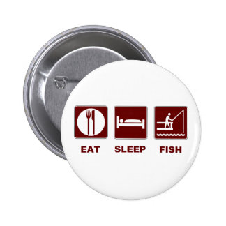 Eat Sleep Fish fishing gifts Pinback Buttons