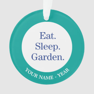 Eat. Sleep. Garden. Ornament