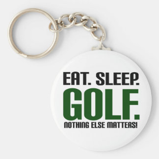 Eat Sleep Golf - Nothing Else Matters! Basic Round Button Key Ring