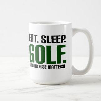 Eat Sleep Golf - Nothing Else Matters! Basic White Mug