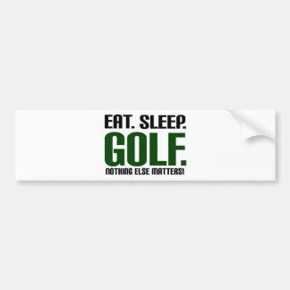 Eat Sleep Golf - Nothing Else Matters Bumper Sticker