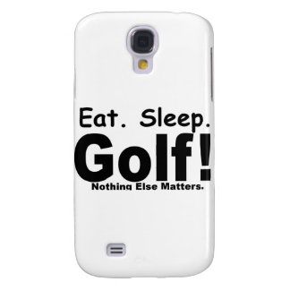 Eat Sleep Golf - Nothing Else Matters Galaxy S4 Case