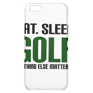 Eat Sleep Golf - Nothing Else Matters Case For iPhone 5C