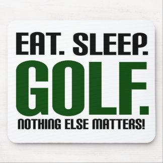 Eat Sleep Golf - Nothing Else Matters Mousepads