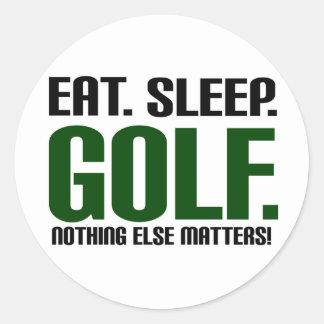 Eat Sleep Golf - Nothing Else Matters! Round Sticker