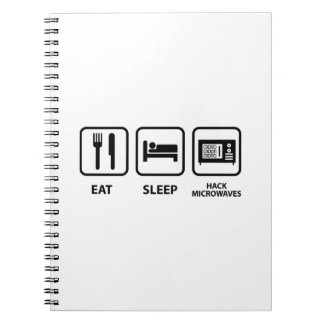 Eat Sleep Hack Microwaves Notebooks