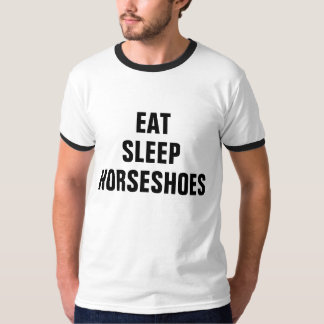 Eat sleep Horseshoes T-Shirt