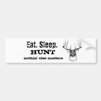 Eat. Sleep. HUNT Bumper Sticker