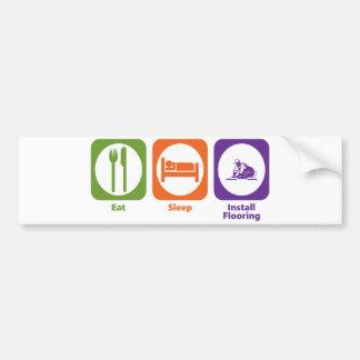 Eat Sleep Install Flooring Bumper Stickers
