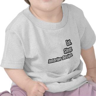 Eat. Sleep. Interior Design. T Shirts