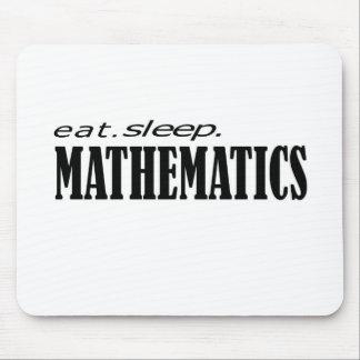 eat sleep Mathematics Mouse Pad