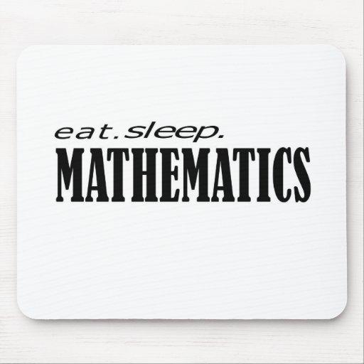 eat sleep Mathematics Mouse Pads