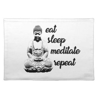 Eat, sleep, meditate, repeat placemat