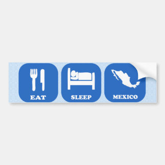 Eat Sleep Mexico Bumper Sticker