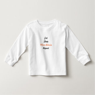 Eat. Sleep. Mine Bitcoin. Repeat. Toddler T-Shirt