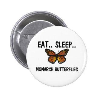 Eat Sleep MONARCH BUTTERFLIES Pinback Buttons