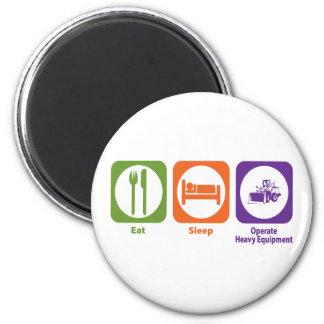 Eat Sleep Operate Heavy Equipment Refrigerator Magnet