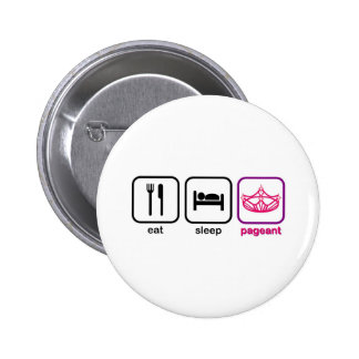 Eat Sleep Pageant Pinback Buttons