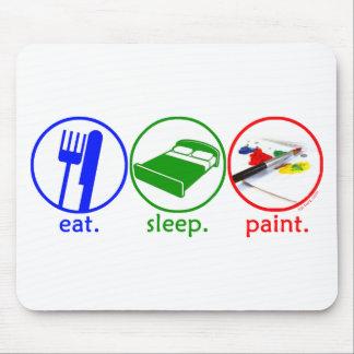 Eat Sleep Paint Mouse Pads