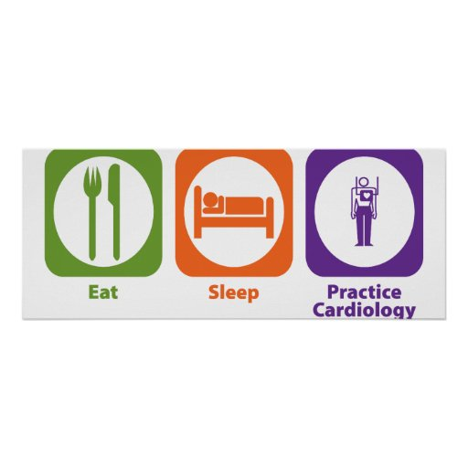 Eat Sleep Practice Cardiology Poster