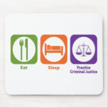 Eat Sleep Practice Criminal Justice Mouse Mats