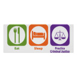 Eat Sleep Practice Criminal Justice Poster
