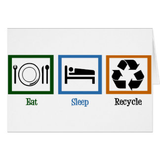 Eat Sleep Recycle Card