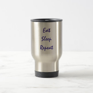Eat,Sleep,Repeat Travel Mug