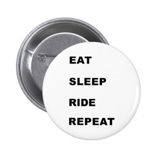 Eat, Sleep, Ride. Pinback Buttons