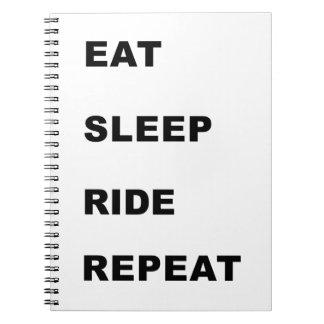 Eat, Sleep, Ride. Spiral Notebook