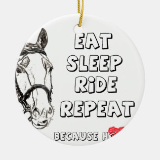 Eat Sleep Ride Repeat Ceramic Ornament