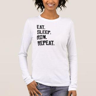 Eat Sleep Row Repeat Long Sleeve T-Shirt