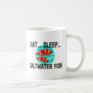 Eat Sleep SALTWATER FISH Coffee Mugs