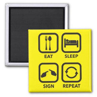 Eat. Sleep. Sign. Repeat.   ASL magnet. Magnet