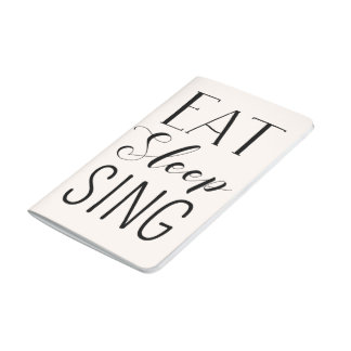 Eat Sleep Sing Music Journal