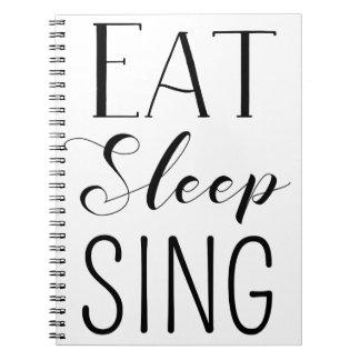 Eat, Sleep, Sing Notebook