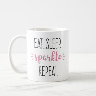 Eat Sleep Sparkle Repeat Pink and Black Type Quote Coffee Mug