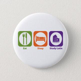 Eat Sleep Study Latin 6 Cm Round Badge