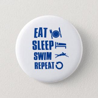 Eat sleep Swim 6 Cm Round Badge