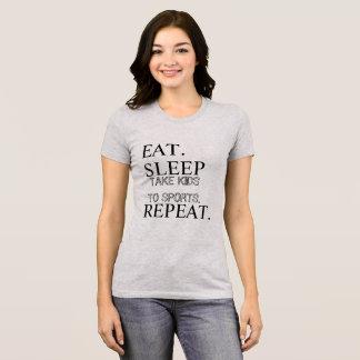 EAT, SLEEP, TAKE KIDS TO SPORTS, REPEAT T-Shirt