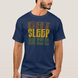 Eat Sleep Tang Soo Do 1 T-Shirt