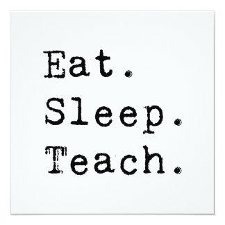 Eat. Sleep. Teach. 13 Cm X 13 Cm Square Invitation Card