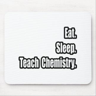 Eat. Sleep. Teach Chemistry. Mouse Pad