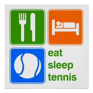 Eat Sleep Tennis Poster
